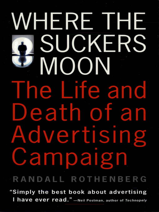 Title details for Where the Suckers Moon by Randall Rothenberg - Available