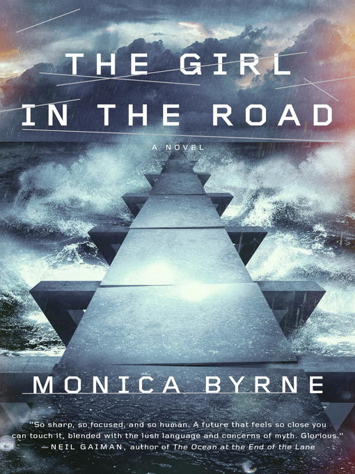 Title details for The Girl in the Road by Monica Byrne - Available