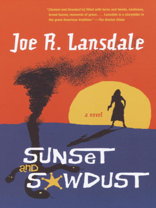 Title details for Sunset and Sawdust by Joe R. Lansdale - Wait list