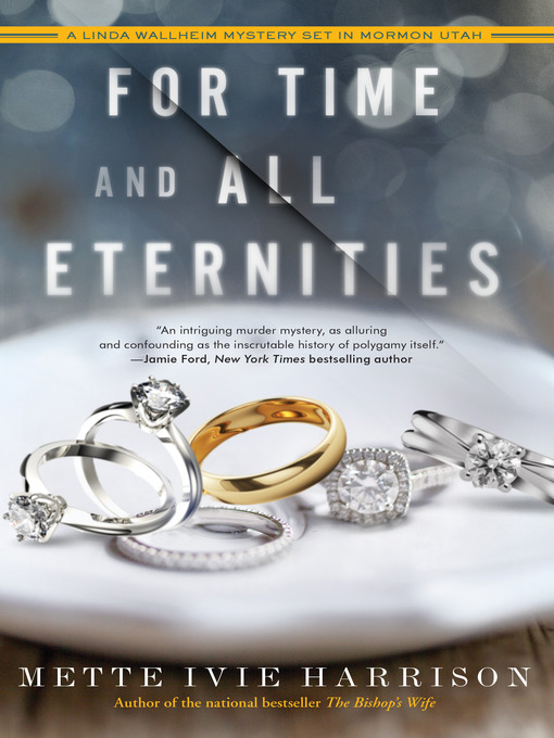 Title details for For Time and All Eternities by Mette Ivie Harrison - Available