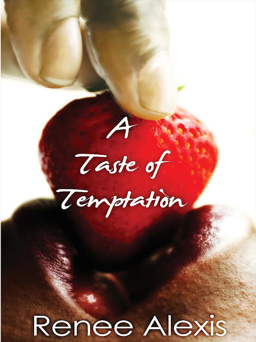 Title details for A Taste of Temptation by Renee Alexis - Available