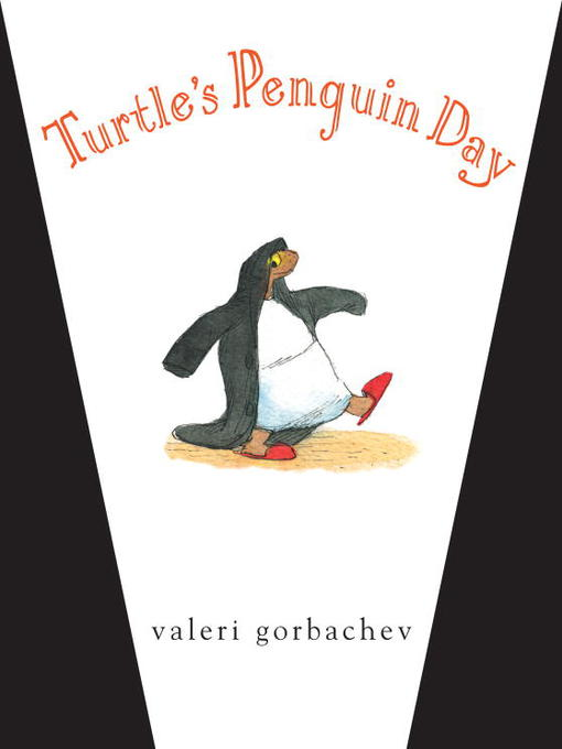 Title details for Turtle's Penguin Day by Valeri Gorbachev - Available