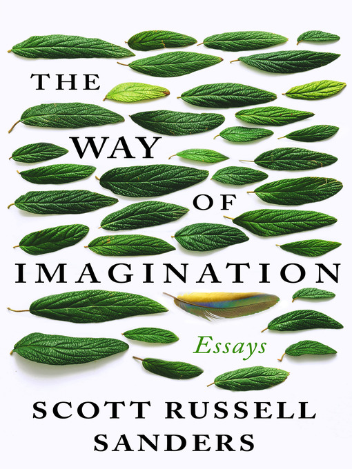 Title details for The Way of Imagination by Scott Russell Sanders - Available