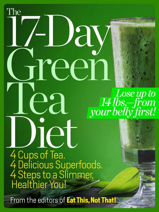 Title details for The 17-Day Green Tea Diet by Editors of Eat This, Not That - Available