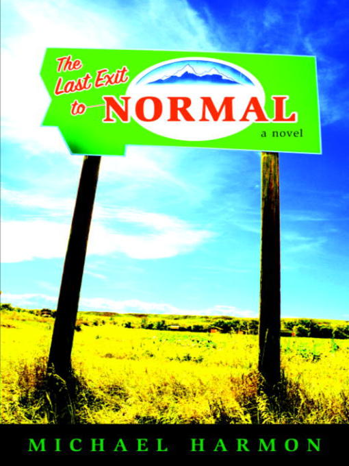 Title details for The Last Exit to Normal by Michael Harmon - Available