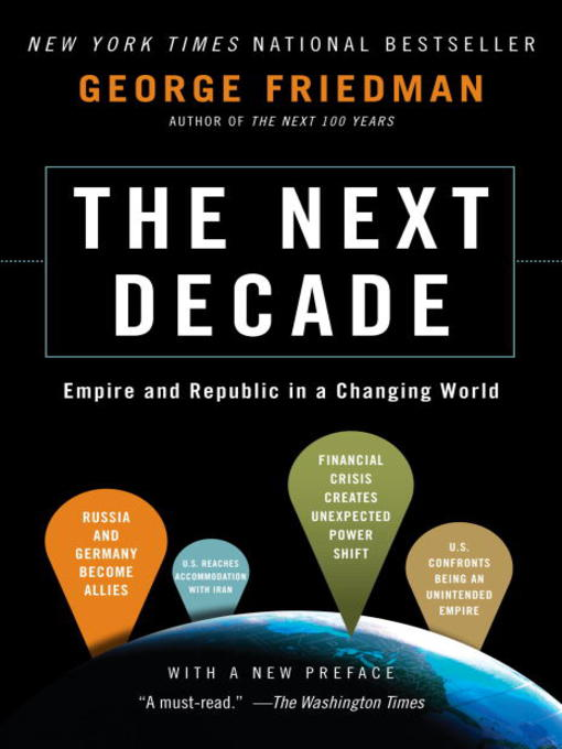 Title details for The Next Decade by George Friedman - Available