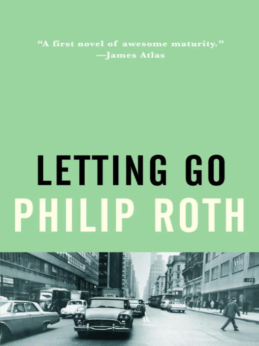 Title details for Letting Go by Philip Roth - Available