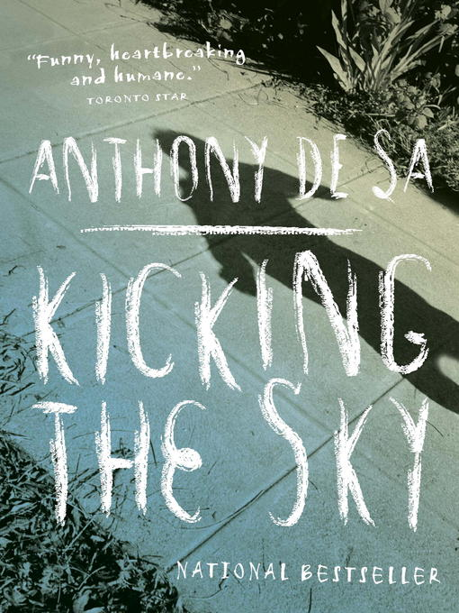 Title details for Kicking the Sky by Anthony De Sa - Available