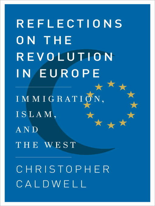 Title details for Reflections on the Revolution In Europe by Christopher Caldwell - Available