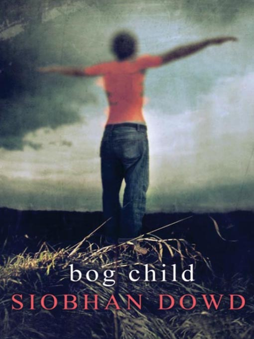 Title details for Bog Child by Siobhan Dowd - Available