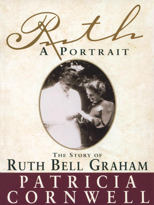 Title details for Ruth, a Portrait by Patricia Cornwell - Wait list
