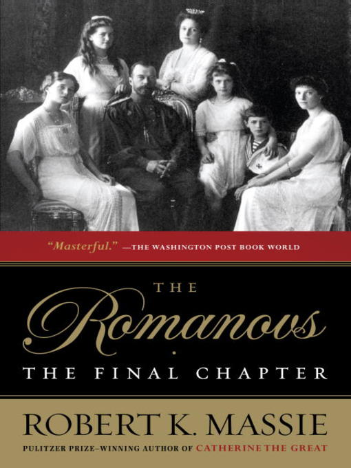 Title details for The Romanovs by Robert K. Massie - Available