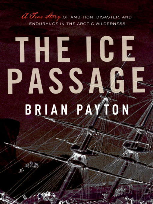 Title details for The Ice Passage by Brian Payton - Available