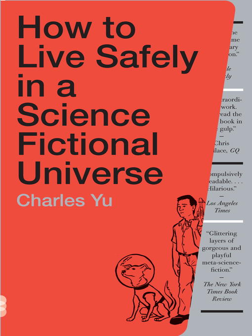 Title details for How to Live Safely in a Science Fictional Universe by Charles Yu - Wait list