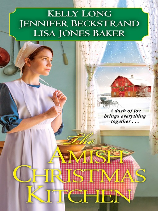 Title details for The Amish Christmas Kitchen by Kelly Long - Wait list