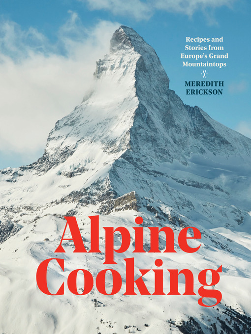 Title details for Alpine Cooking by Meredith Erickson - Available