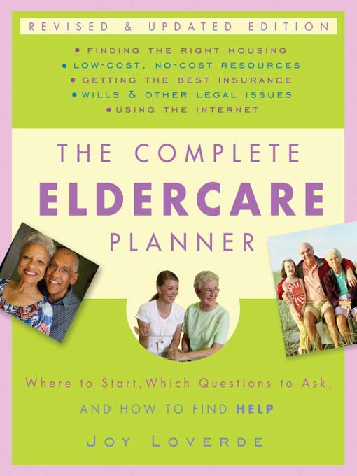 Title details for The Complete Eldercare Planner by Joy Loverde - Available