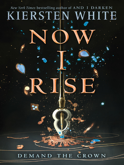 Title details for Now I Rise by Kiersten White - Available