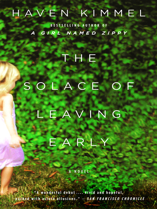 Title details for The Solace of Leaving Early by Haven Kimmel - Available
