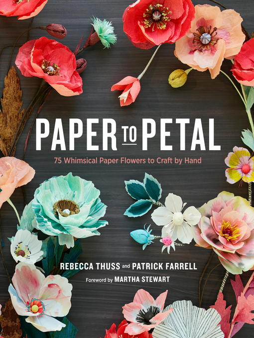 Title details for Paper to Petal by Rebecca Thuss - Available