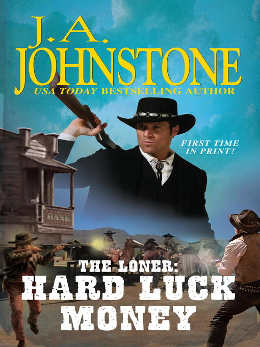 Title details for Hard Luck Money by J.A. Johnstone - Available
