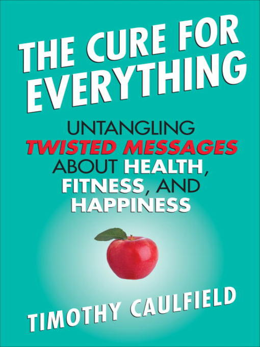 Title details for The Cure For Everything by Timothy Caulfield - Wait list