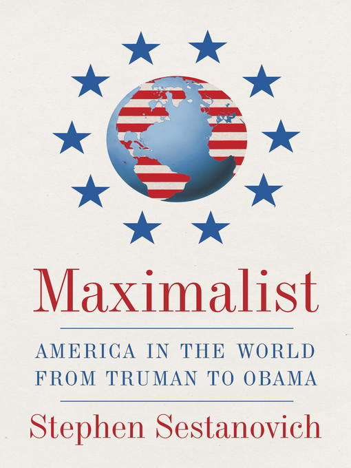 Title details for Maximalist by Stephen Sestanovich - Available