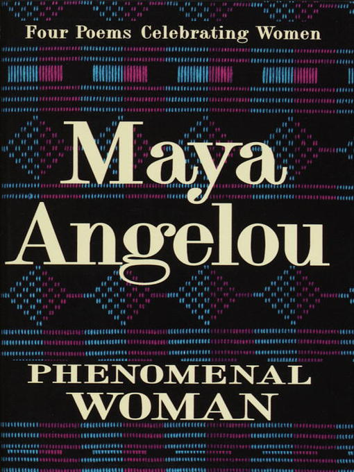 Title details for Phenomenal Woman by Maya Angelou - Wait list
