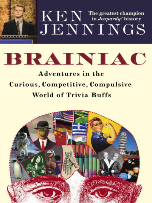 Title details for Brainiac by Ken Jennings - Available
