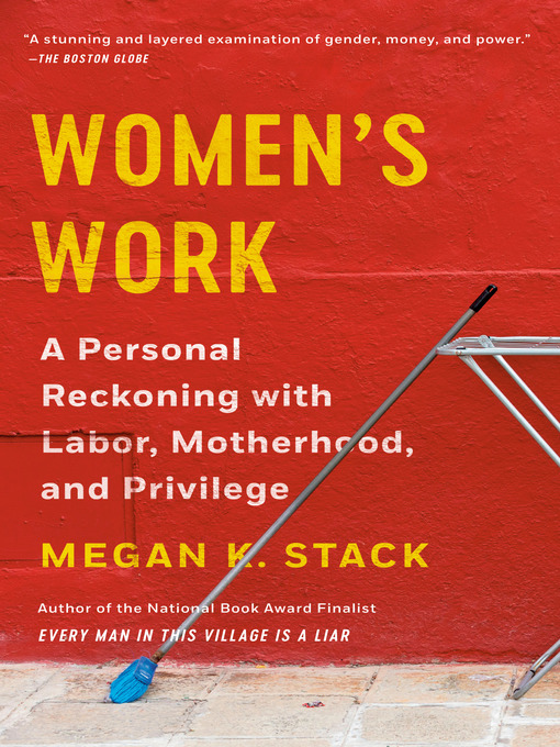 Title details for Women's Work by Megan K. Stack - Available
