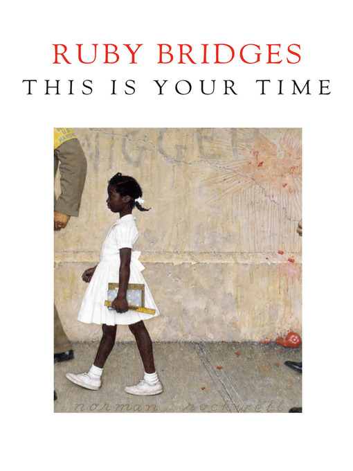Title details for This Is Your Time by Ruby Bridges - Available