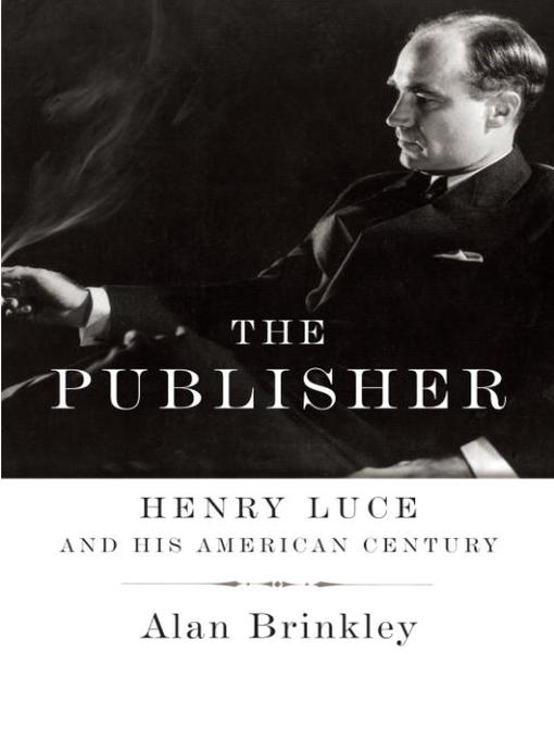 Title details for The Publisher by Alan Brinkley - Available