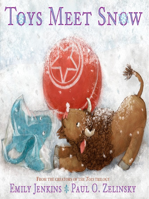 Title details for Toys Meet Snow by Emily Jenkins - Wait list