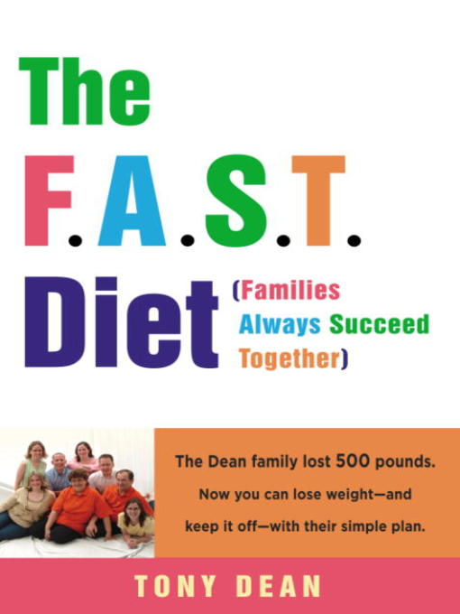 Title details for The F. A. S. T. Diet (Families Always Succeed Together) by Tony Dean - Available