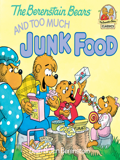 Title details for The Berenstain Bears and Too Much Junk Food by Stan Berenstain - Available