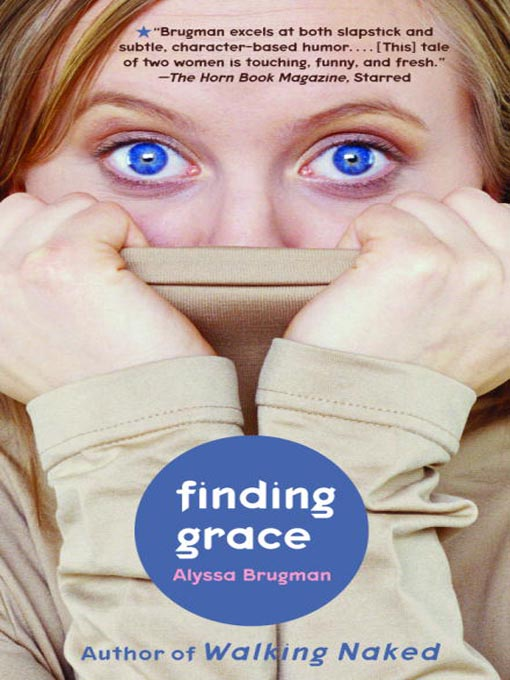 Title details for Finding Grace by Alyssa Brugman - Available