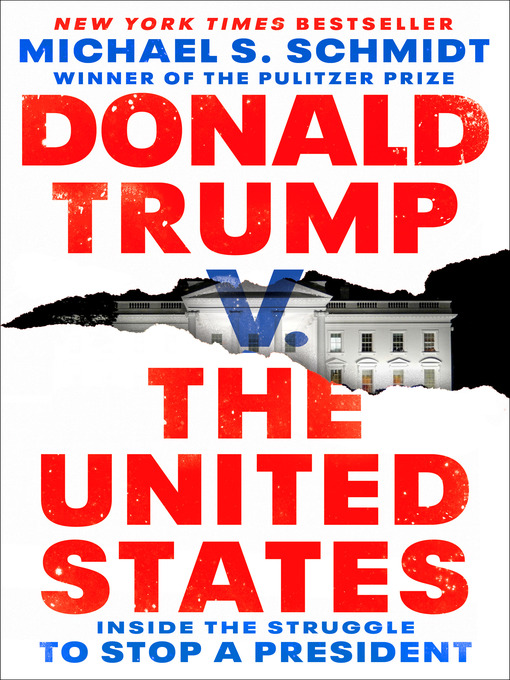 Title details for Donald Trump v. the United States by Michael S. Schmidt - Available