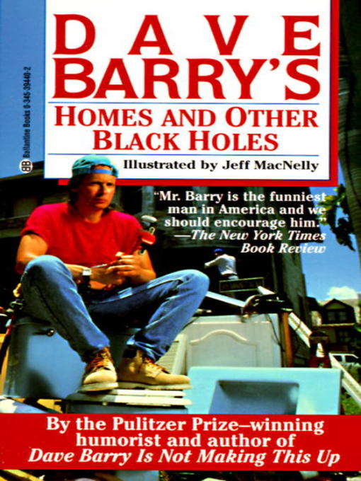 Title details for Dave Barry's Homes and Other Black Holes by Dave Barry - Wait list