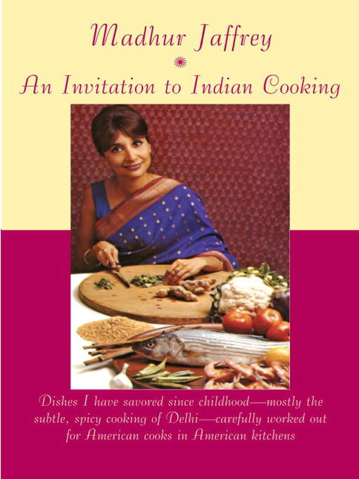 Title details for An Invitation to Indian Cooking by Madhur Jaffrey - Available