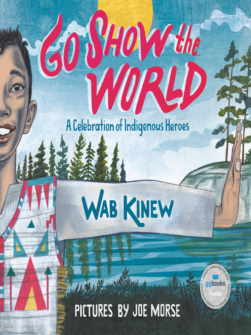 Title details for Go Show the World by Wab Kinew - Available