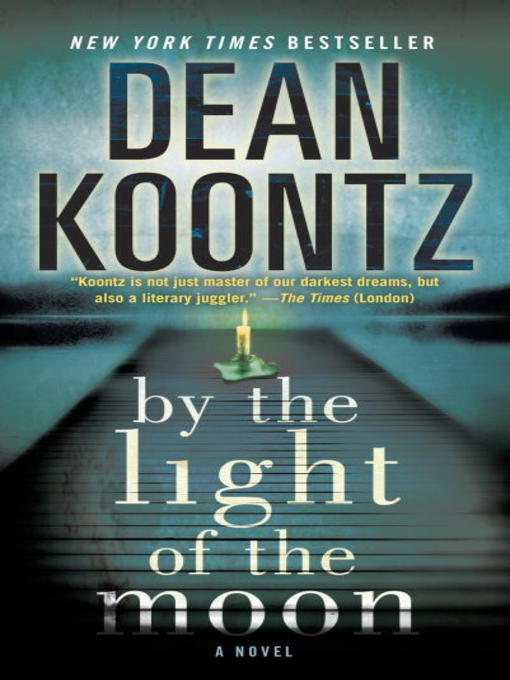 Title details for By the Light of the Moon by Dean Koontz - Available