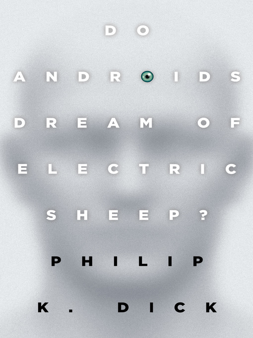 Title details for Do Androids Dream of Electric Sheep? by Philip K. Dick - Wait list