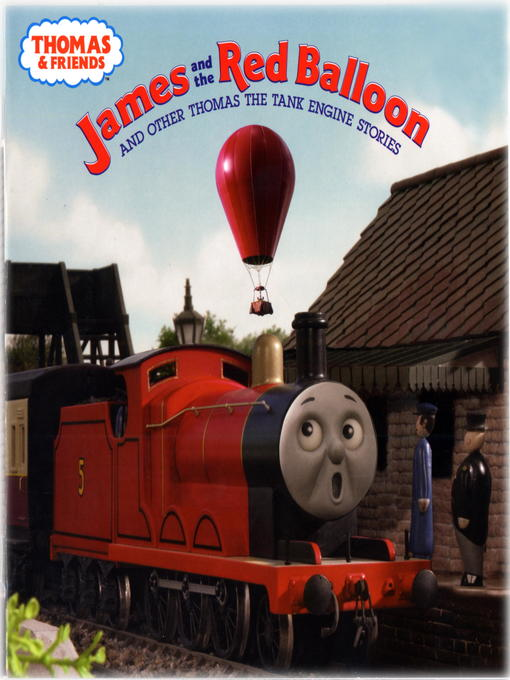 Title details for James and the Red Balloon and Other Thomas the Tank Engine Stories (Thomas & Friends) by Rev. W. Awdry - Available