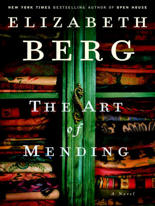 Title details for The Art of Mending by Elizabeth Berg - Available