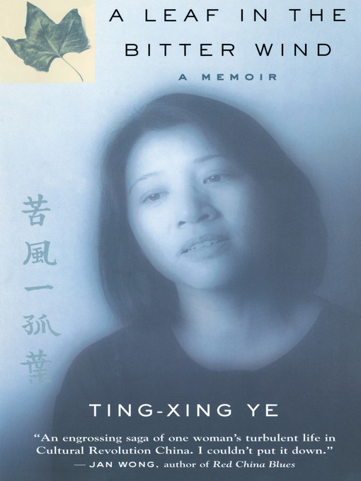 Title details for A Leaf In the Bitter Wind by Ting-Xing Ye - Available