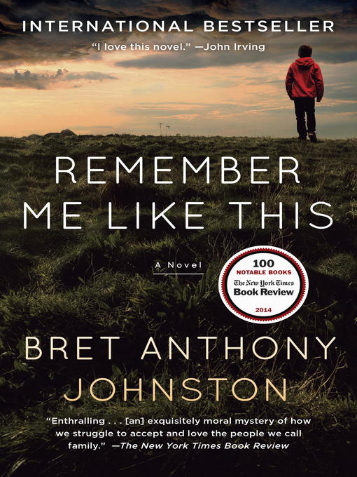 Title details for Remember Me Like This by Bret Anthony Johnston - Wait list