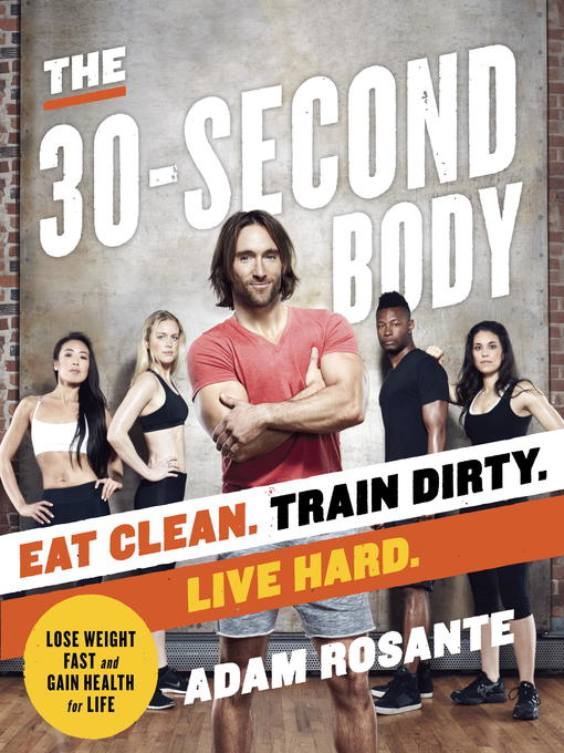 Title details for The 30-Second Body by Adam Rosante - Available