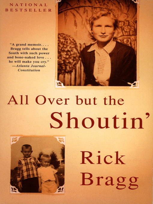 Title details for All Over but the Shoutin' by Rick Bragg - Wait list