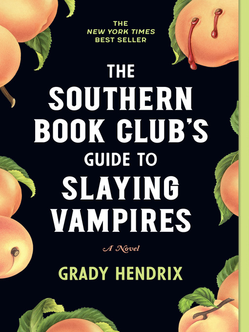 Title details for The Southern Book Club's Guide to Slaying Vampires by Grady Hendrix - Available