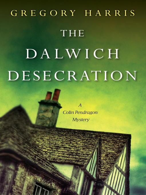 Title details for The Dalwich Desecration by Gregory Harris - Wait list